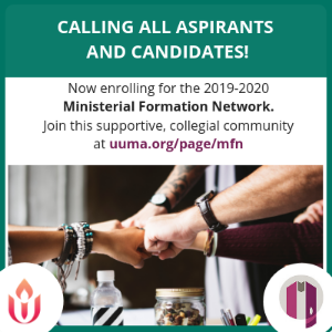 image reads now enrolling for the 2019-2020 Ministerial Formation Network. Join this supportive, collegial community at uuma.org/page/mfn